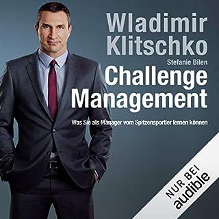 Challenge Management     Was Sie als Manager vom Spitzensportler lernen können              Autor:                                                                                                                                 Wladimir Klitschko                               Sprecher:                                                                                                                                 Matthias Lühn                      Spieldauer: 6 Std. und 38 Min.     210 Bewertungen     Gesamt 4,1