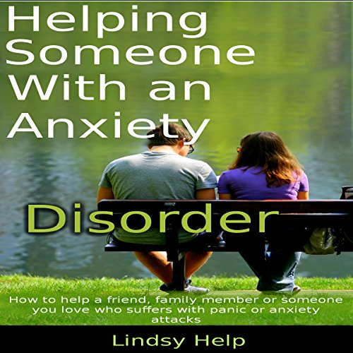 Helping Someone with an Anxiety Disorder audiobook cover art