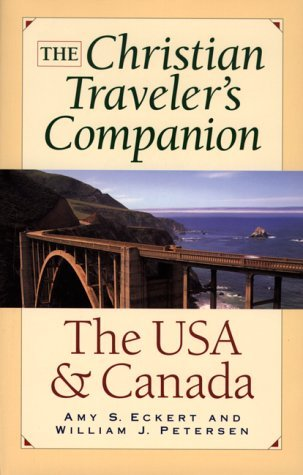 The Christian Traveler's Companion: The USA and Canada (Christian Traveler's Companion (Revell)) by Amy S. Eckert (2000-02-02)