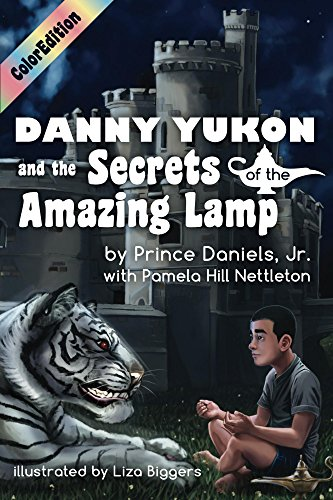 Danny Yukon and the Secrets of the Amazing Lamp--Full Color Edition (IamAGenie...