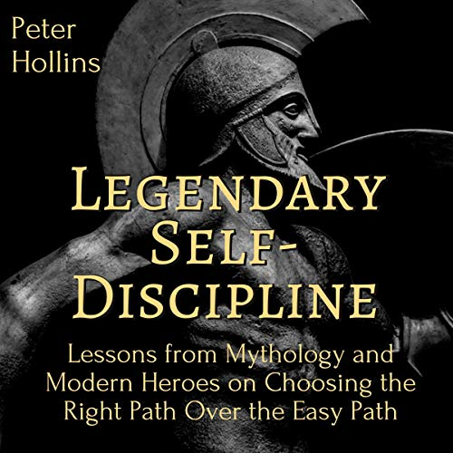 Legendary Self-Discipline Audiobook By Peter Hollins cover art