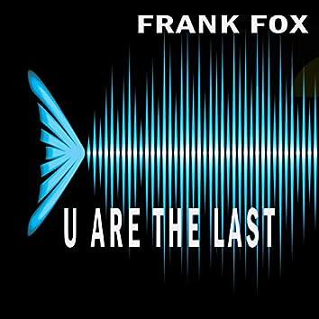 U Are The Last