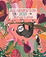 Just Hanging Sloth 2021 Calendar Planner: Tropical Peach Paradise Sloth Lovers | January To December 2021 Monthly And Weekly Calendar Organizer