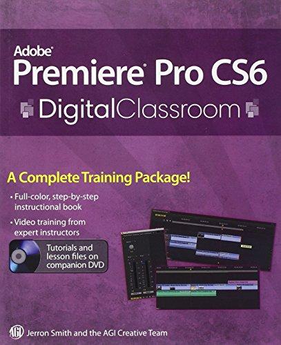 Adobe Premiere Pro CS6 Digital Classroom