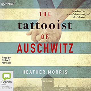 The Tattooist of Auschwitz                   By:                                                                                                                                 Heather Morris                               Narrated by:                                                                                                                                 Richard Armitage                      Length: 7 hrs and 26 mins     9,121 ratings     Overall 4.8