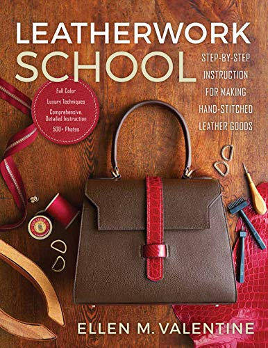 Compare Textbook Prices for Leatherwork School: Step by Step Instruction for Making Hand-Stitched Leather Goods  ISBN 9781644409749 by Ellen M. Valentine