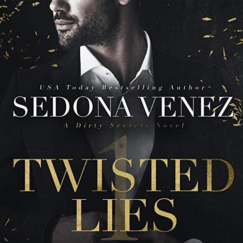 Twisted Lies: Dirty Secrets Audiobook By Sedona Venez cover art