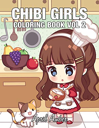 Chibi Girls Coloring Book Vol 2: For Kids with Cute Adorable Kawaii Characters, In Fun Fantasy Anime Scenes