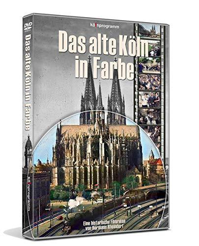 Das alte Köln in Farbe: Eine historische Filmreise