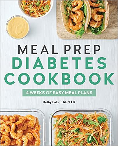 Meal Prep Diabetes Cookbook: 4 Weeks of Easy Meal Plans