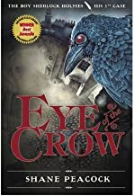 [Eye of the Crow : The Boy Sherlock Holmes, His First Case] [Author: Shane Peacock] [November, 2011]