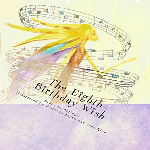 The Eighth Birthday Wish                   By:                                                                                                                                 Bruce E. Arrington                               Narrated by:                                                                                                                                 Hillary Hawkins                      Length: 16 mins     1 rating     Overall 5.0