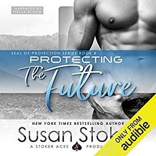 Protecting the Future                   Written by:                                                                                                                                 Susan Stoker                               Narrated by:                                                                                                                                 Stella Bloom                      Length: 6 hrs and 41 mins     2 ratings     Overall 5.0