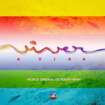 Viver a Vida - Música Original de Roger Henri