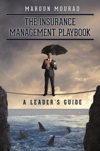 The Insurance Management Playbook: A Leader's Guide