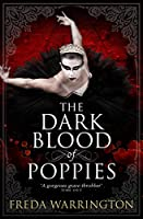The Dark Blood of Poppies (Blood Wine Sequence)
