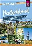 Womo & weg: Deutschland – Die schönsten Touren zwischen Meer und Mittelgebirge: (25 Ziele mit dem Wohnmobil-Tourguide neu entdecken – von Reise Know-How)