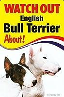 WATCH OUT English Bull Terrier 画像イラストサインボード:イングリッシュブルテリア 英語看板 イギリス製 Made in U.K [並行輸入品]