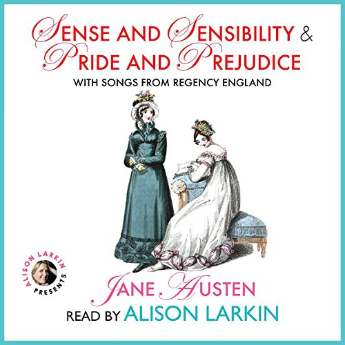 Sense and Sensibility & Pride and Prejudice with Songs from Regency England cover art