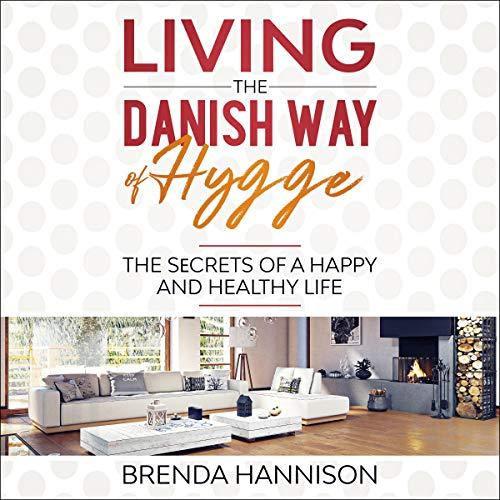 Living the Danish Way of Hygge cover art