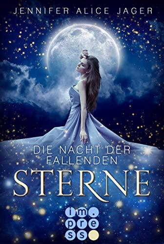 Die Nacht der fallenden Sterne: Wunderschöne Romantasy-Märchenadaption von »Sterntaler«