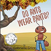 Do Ants Wear Pants?