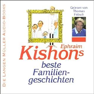 Ephraim Kishons beste Familiengeschichten                   Autor:                                                                                                                                 Ephraim Kishon                               Sprecher:                                                                                                                                 Thomas Fritsch                      Spieldauer: 2 Std. und 55 Min.     115 Bewertungen     Gesamt 4,4