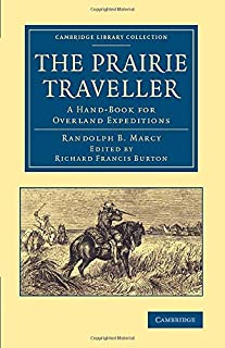 The Prairie Traveller: A Hand-Book for Overland Expeditions