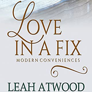 Love in a Fix     Modern Conveniences, Book 1              By:                                                                                                                                 Leah Atwood                               Narrated by:                                                                                                                                 Julie Lancelot                      Length: 4 hrs and 43 mins     1 rating     Overall 4.0