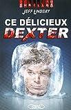 DELICIEUX DEXTER