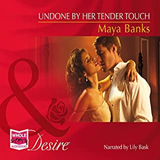 Undone by Her Tender Touch                   By:                                                                                                                                 Maya Banks                               Narrated by:                                                                                                                                 Lily Bask                      Length: 5 hrs and 35 mins     2 ratings     Overall 5.0