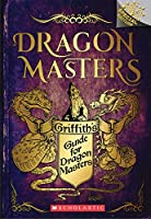 Griffith's Guide for Dragon Masters (Dragon Masters: Scholastic Branches)
