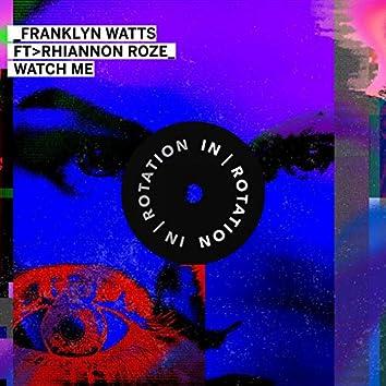Watch Me (feat. Rhiannon Roze)