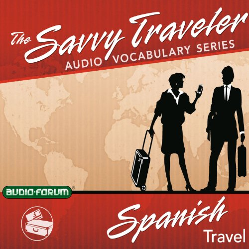The Savvy Traveler: Spanish Travel                   By:                                                                                                                                 Audio-Forum                               Narrated by:                                                                                                                                 uncredited                      Length: 1 hr and 7 mins     Not rated yet     Overall 0.0