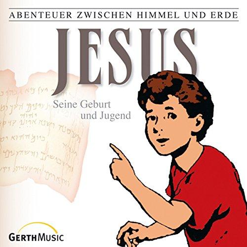 Jesus - Seine Geburt und Jugend audiobook cover art