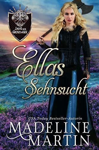 Ellas Sehnsucht (Die Ladys der Grenzlande 3)