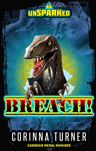 BREACH!: A Dino-Dystopian Action Adventure Novel (Pro-Life Fiction) (unSPARKed) (English Edition)