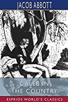 Caleb in the Country (Esprios Classics)