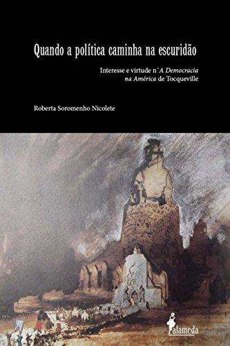 Quando a Política Caminha na Escuridão: Interesse e Virtude n' A Democracia na América de Tocqueville
