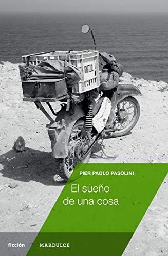 El sueño de una cosa (ficción) (Spanish Edition)