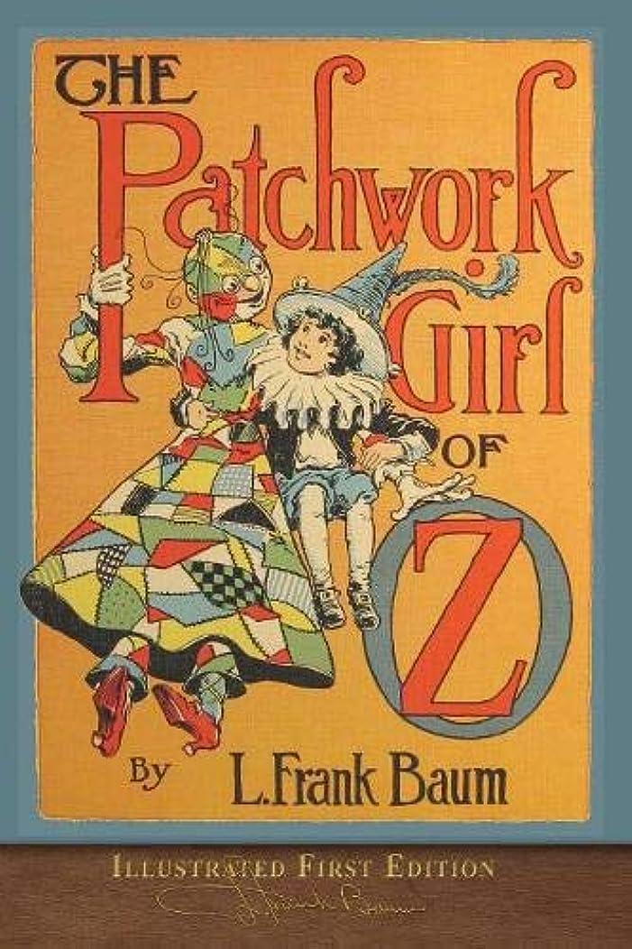 冷酷なくるくるノーブルThe Patchwork Girl of Oz (Illustrated First Edition): 100th Anniversary OZ Collection