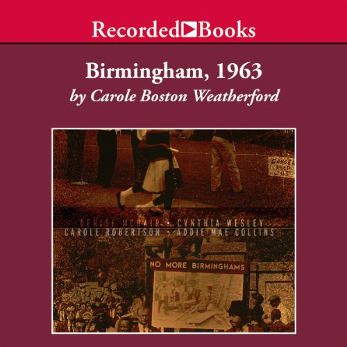 Birmingham 1963 Audiobook By Carole Weatherford cover art