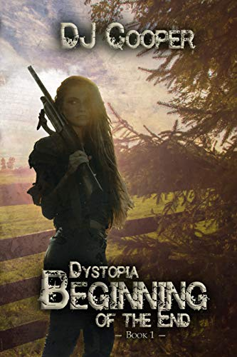 Dystopia: The Beginning of the End by [DJ Cooper]