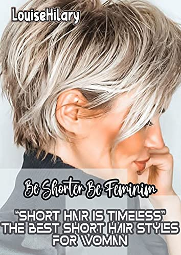 """""""Short hair is timeless"""" The Best Short Hair Styles for Woman"""
