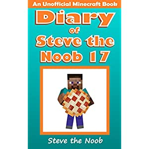 Diary-of-Steve-the-Noob-17-An-Unofficial-Minecraft-Book-Diary-of-Steve-the-Noob-Collection-Kindle-Edition
