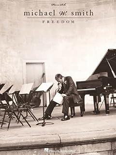 Michael W. Smith: Freedom