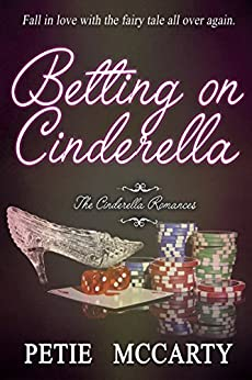 Betting on Cinderella (The Cinderella Romances Book 2) by [Petie McCarty]