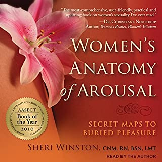 Women's Anatomy of Arousal     Secret Maps to Buried Pleasure              Written by:                                                                                                                                 Sheri Winston                               Narrated by:                                                                                                                                 Sheri Winston                      Length: 8 hrs and 47 mins     6 ratings     Overall 4.7