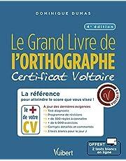 Le grand Livre de l'orthographe: Certificat Voltaire: La référence pour atteindre le score que vous visez !