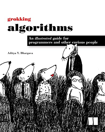 Grokking Algorithms: An illustrated guide for programmers and other curious people (English Edition)